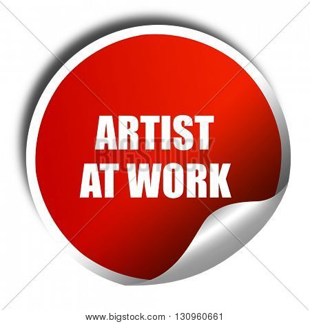 artist at work, 3D rendering, red sticker with white text