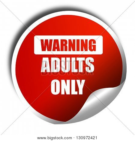 adults only sign, 3D rendering, red sticker with white text