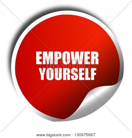 empower yourself, 3D rendering, red sticker with white text