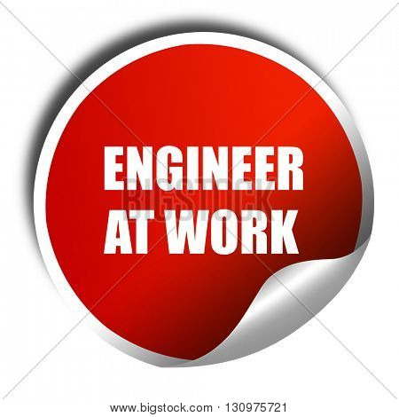 engineer at work, 3D rendering, red sticker with white text