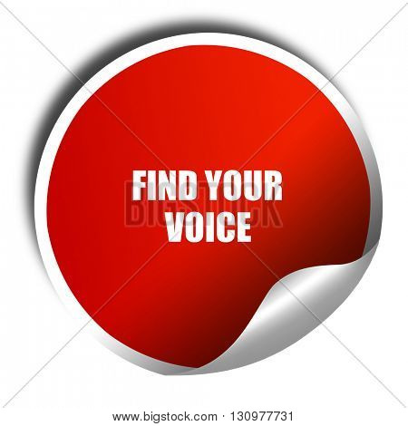 find your voice, 3D rendering, red sticker with white text