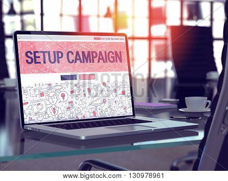 Setup Campaign - Closeup Landing Page in Doodle Design Style on Laptop Screen. On Background of Comfortable Working Place in Modern Office. Toned, Blurred Image. 3D Render.