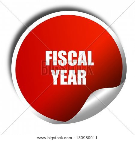 fiscal year, 3D rendering, red sticker with white text