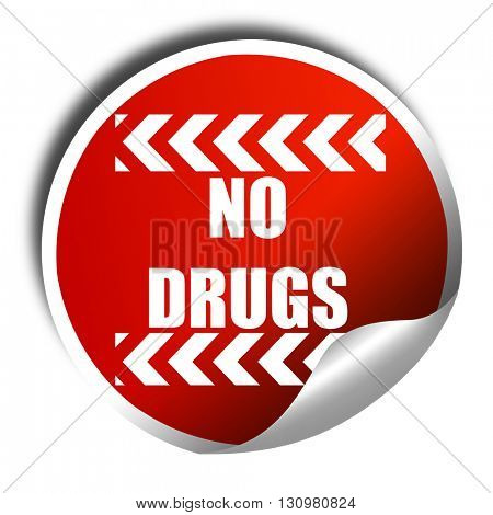 No drugs sign, 3D rendering, red sticker with white text