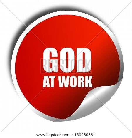 god at work, 3D rendering, red sticker with white text