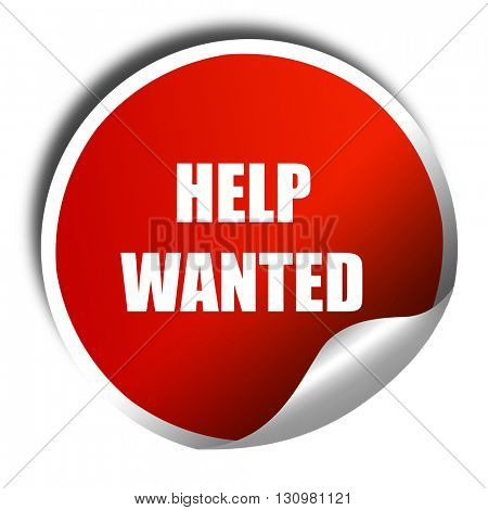 Help wanted sign, 3D rendering, red sticker with white text