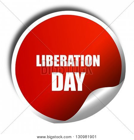 liberation day, 3D rendering, red sticker with white text