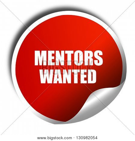 mentors wanted, 3D rendering, red sticker with white text