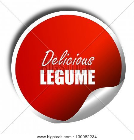 Delicious legume sign, 3D rendering, red sticker with white text