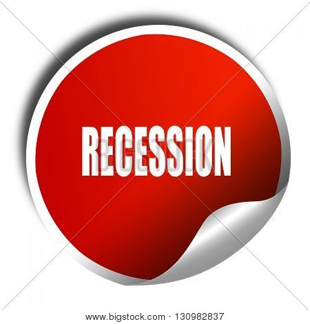 recession, 3D rendering, red sticker with white text