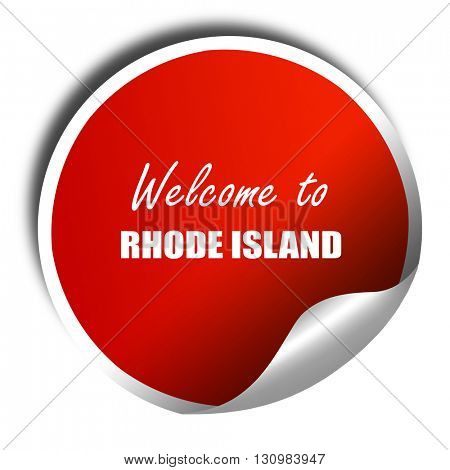 Welcome to rhode island, 3D rendering, red sticker with white te