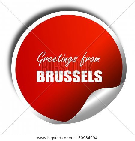 Greetings from brussels, 3D rendering, red sticker with white te
