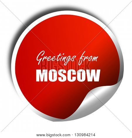 Greetings from moscow, 3D rendering, red sticker with white text