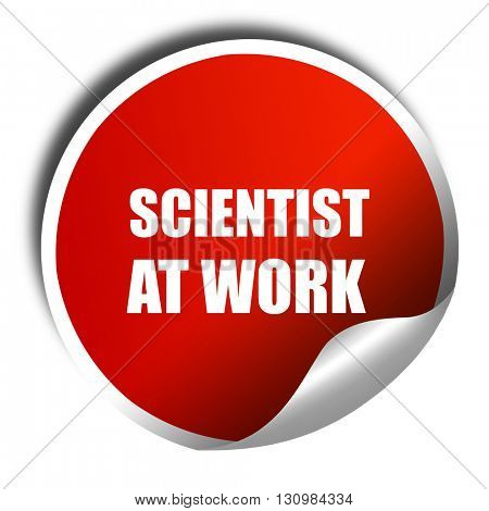 scientist at work, 3D rendering, red sticker with white text