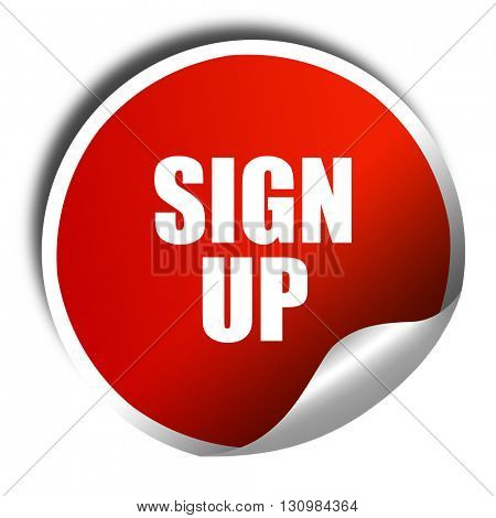 sign up, 3D rendering, red sticker with white text