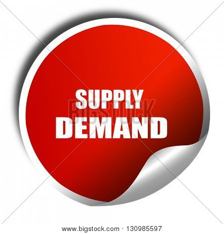 supply and demand, 3D rendering, red sticker with white text