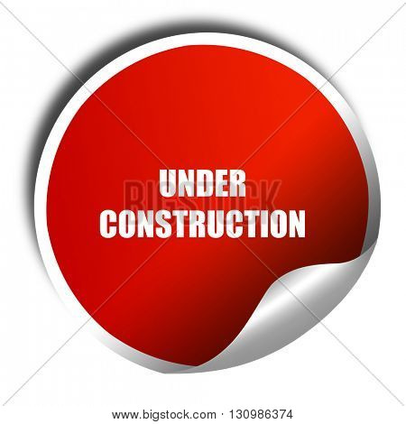 Under construction sign, 3D rendering, red sticker with white te