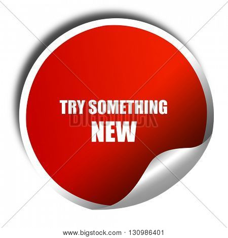 try something new, 3D rendering, red sticker with white text