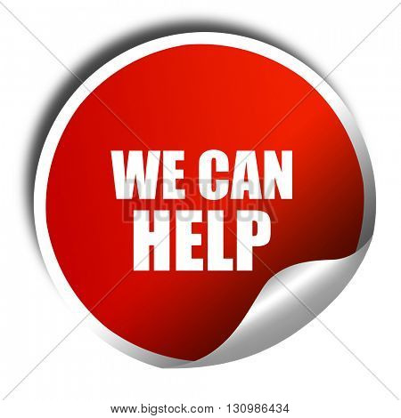 we can help, 3D rendering, red sticker with white text
