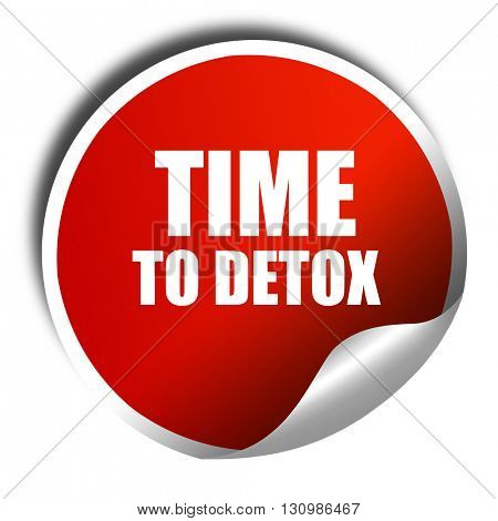 time to detox, 3D rendering, red sticker with white text
