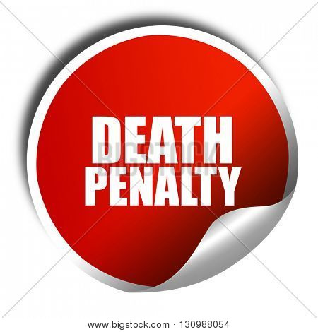 death penalty, 3D rendering, red sticker with white text