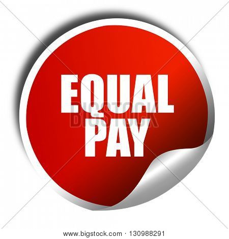 equal pay, 3D rendering, red sticker with white text