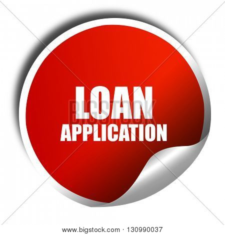 loan application, 3D rendering, red sticker with white text