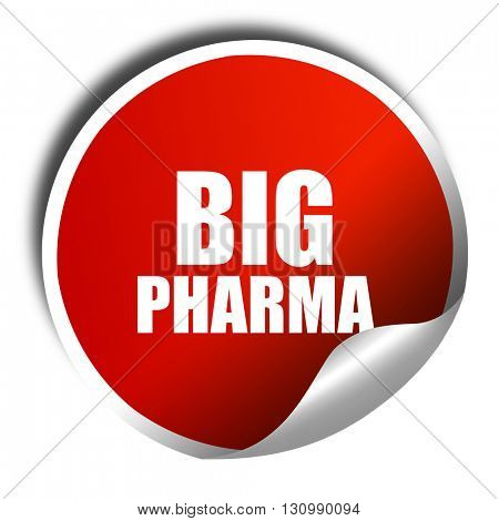 big pharma, 3D rendering, red sticker with white text