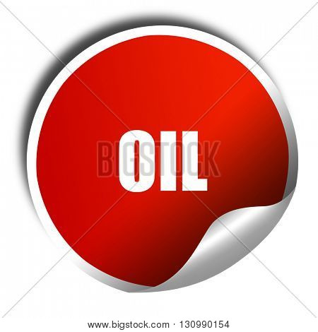 oil, 3D rendering, red sticker with white text