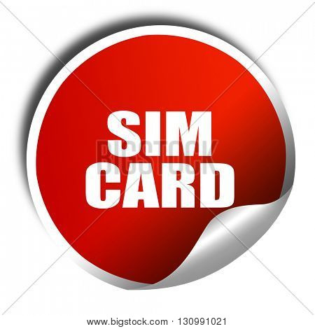 sim card, 3D rendering, red sticker with white text