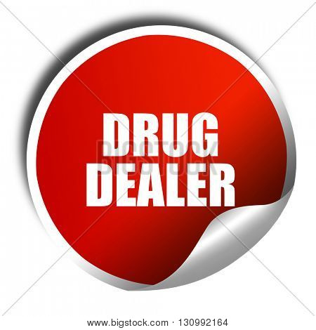 drug dealer, 3D rendering, red sticker with white text