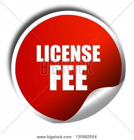 license fee, 3D rendering, red sticker with white text