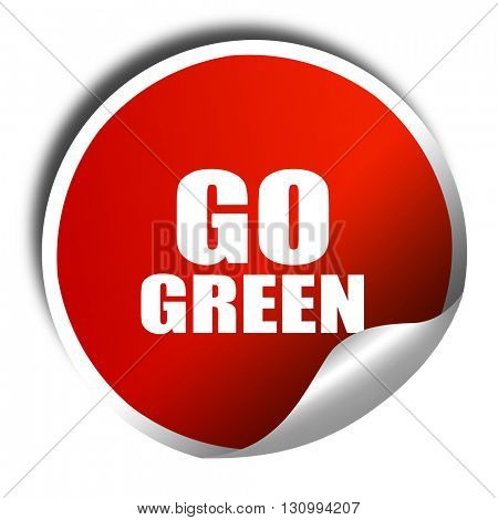 go green, 3D rendering, red sticker with white text