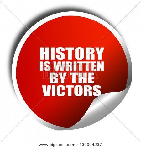 history is written by the victors, 3D rendering, red sticker wit