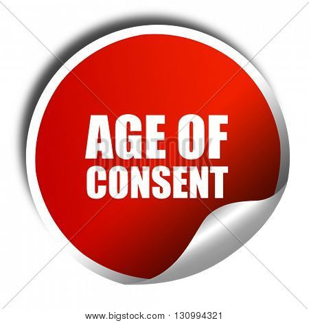 age of consent, 3D rendering, red sticker with white text