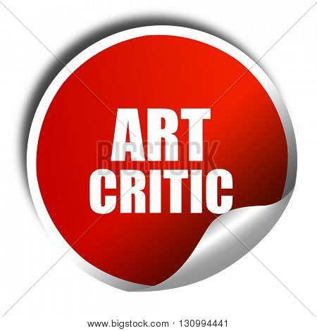 art critic, 3D rendering, red sticker with white text