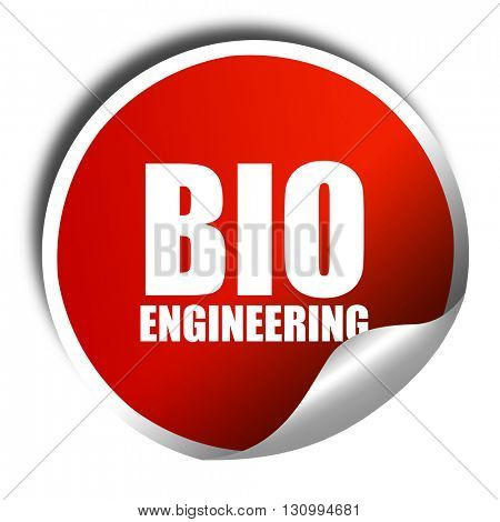 bio engineering, 3D rendering, red sticker with white text