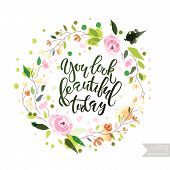 Inspirational Quote you Look Beautiful Today. poster