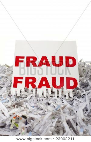Shred fraud.