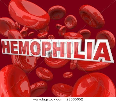 The word Hemophilia in 3D letters floating in an artery blood stream, representing the blood disorder or disease that affects people who cannot form clots to close wounds