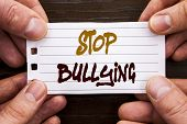 Handwritten Text Sign Showing Stop Bullying. Business Concept For Awareness Problem About Violence A poster