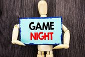 Writing Text Showing  Game Night. Concept Meaning Entertainment Fun Play Time Event For Gaming Writt poster