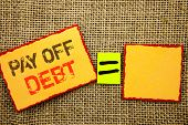 Word, Writing, Text  Pay Off Debt. Conceptual Photo Reminder To Paying Owed Financial Credit Loan Bi poster