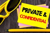 Conceptual Hand Text Showing Private And Confidential. Business Photo Showcasing Security Secret Sen poster