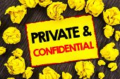 Handwriting Announcement Text  Private And Confidential. Conceptual Photo Security Secret Sensitive  poster