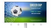 Billboard With Soccer Match. Game Moment With Goal, Ball In The Net, Mesh. Football Ball In Time Of  poster