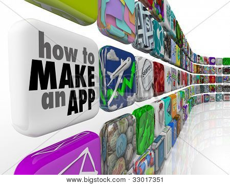 How to Make an App message on a white application tile in a wall of downloadable software icons, promising advice and instructions on programming or developing apps for phones and mobile devices