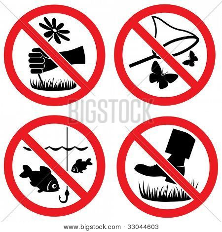 "The signs ""Do not pick flowers"", ""Fishing is prohibited"",""Do not catch butterflies"", ""Do not go on grass"""