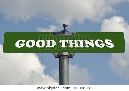 Good Things Road Sign