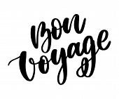Hand Drawn Vector Lettering. Bon Voyage Word By Hands. Isolated Vector Illustration. Handwritten Mod poster